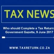 Who should Complete a Tax Return Government Gazette, 9 June 2017